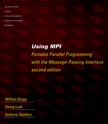 Using Mpi - 2nd Edition: Portable Parallel Programming with the Message Passing Interface 9780262571326