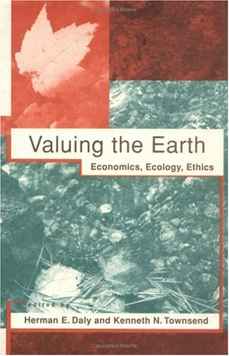 Valuing the Earth: Economics, Ecology, Ethics 9780262540681