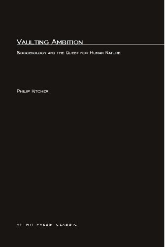 Vaulting Ambition: Sociobiology and the Quest for Human Nature 9780262610490