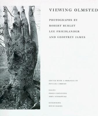 Viewing Olmsted: Photographs by Robert Burley, Lee Friedlander, and Geoffrey James 9780262621168