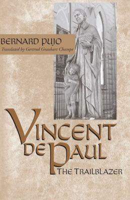 Vincent de Paul, the Trailblazer 9780268043612