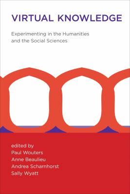 Virtual Knowledge: Experimenting in the Humanities and the Social Sciences 9780262517911