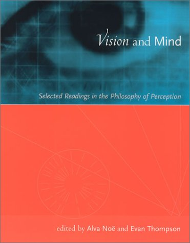 Vision and Mind: Selected Readings in the Philosophy of Perception 9780262640473