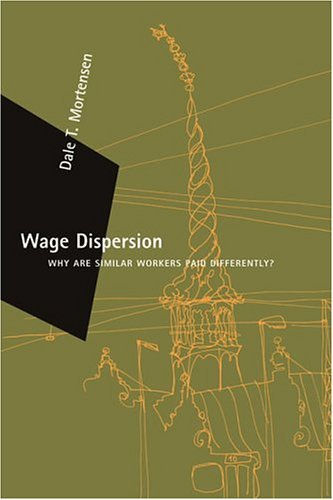 Wage Dispersion: Why Are Similar Workers Paid Differently? 9780262633192