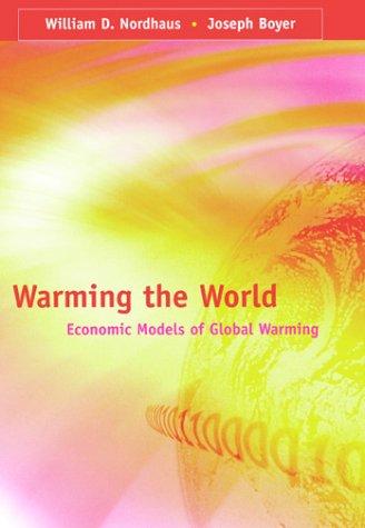 Warming the World: Economic Models of Global Warming 9780262140713