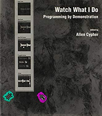 Watch What I Do: Programming by Demonstration 9780262032131