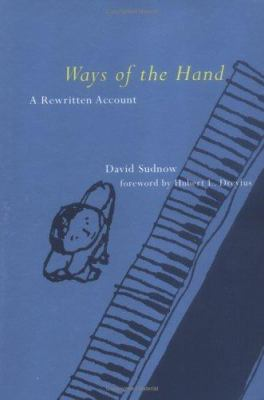 Ways of the Hand: A Rewritten Account 9780262194679