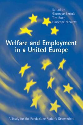 Welfare and Employment in a United Europe: A Study for the Fondazione Rdolofo DeBenedetti 9780262024839