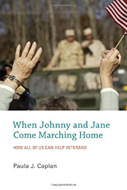 When Johnny and Jane Come Marching Home: How All of Us Can Help Veterans 9780262015547