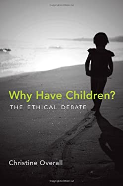 Why Have Children?: The Ethical Debate 9780262016988