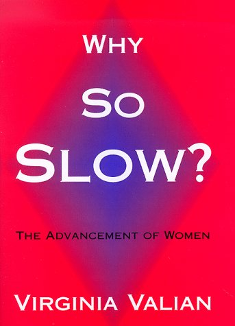 Why So Slow?: The Advancement of Women 9780262220545