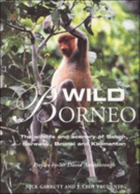 Wild Borneo: The Wildlife and Scenery of Sabah, Sarawak, Brunei and Kalimantan 9780262072748