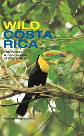 Wild Costa Rica: The Wildlife & Landscapes of Costa Rica 795324