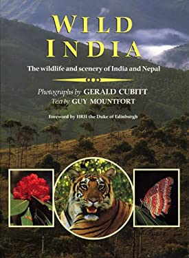 Wild India: The Wildlife and Scenery of India and Nepal 9780262132763