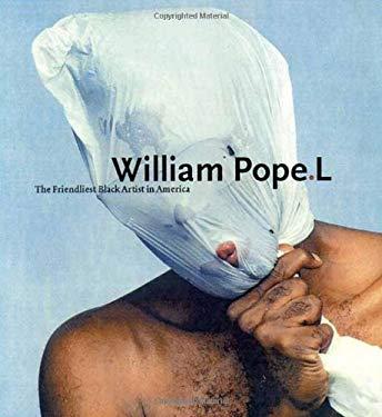 William Pope.L: The Friendliest Black Artist in America 9780262025331