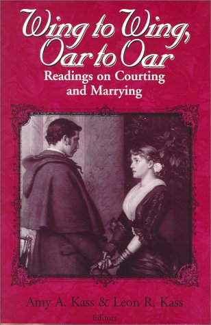Wing to Wing, Oar to Oar: Readings on Courting and Marrying 9780268019600