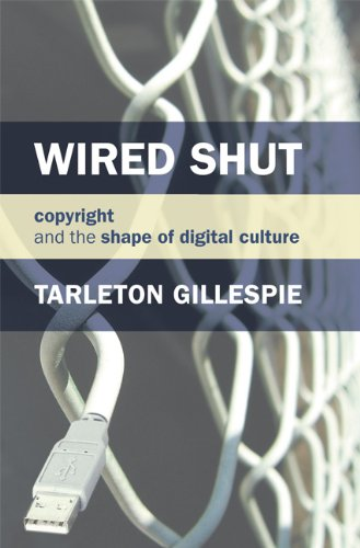 Wired Shut: Copyright and the Shape of Digital Culture 9780262513197