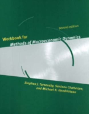 Workbook for Methods of Macroeconomic Dynamics, 2nd Edition 9780262700818