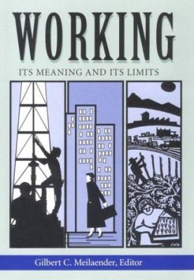 Working: Its Meaning and Its Limits 9780268019617