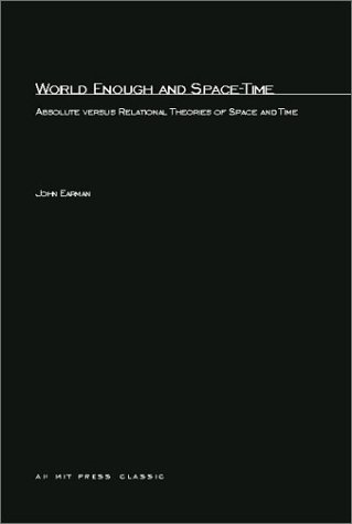 World Enough and Space-Time: Absolute vs. Relational Theories of Space and Time 9780262550215