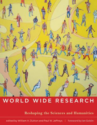 World Wide Research: Reshaping the Sciences and Humanities 9780262513739