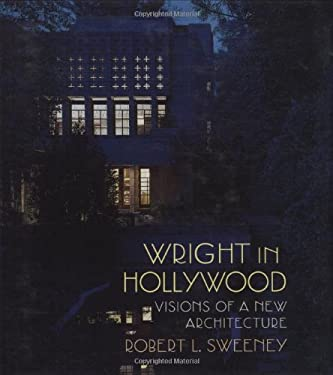 Wright in Hollywood: Visions of a New Architecture 9780262193375