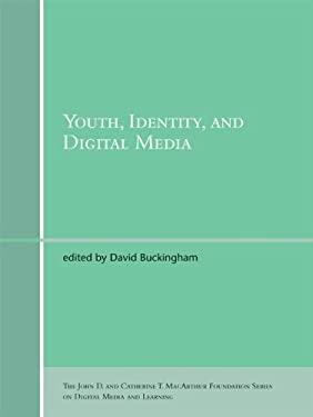 Youth, Identity, and Digital Media 9780262026352