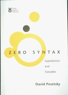 Zero Syntax: Experiencers and Cascades 9780262661003