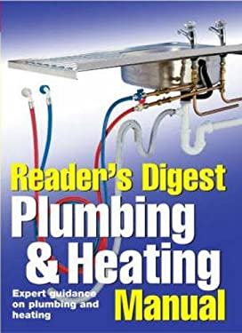Plumbing and Heating Manual: Expert Guidance on Plumbing and Heating 9780276440809