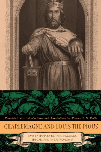 Charlemagne and Louis the Pious: Lives by Einhard, Notker, Ermoldus, Thegan, and the Astronomer 9780271037158
