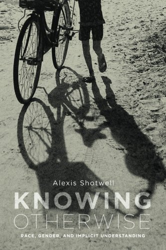 Knowing Otherwise: Race, Gender, and Implicit Understanding 9780271037646