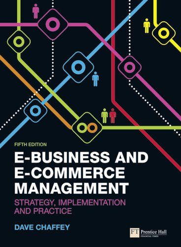 E-Business & E-Commerce Management: Strategy, Implementation and Practice 9780273752011