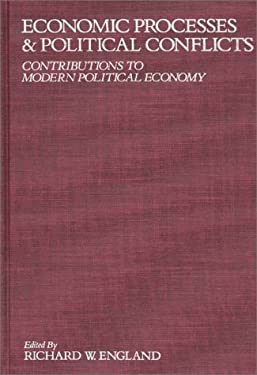 Economic Processes and Political Conflicts: Contributions to Modern Political Economy 9780275924515