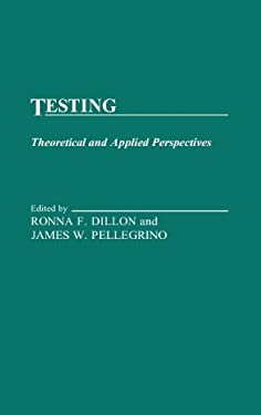 Testing: Theoretical and Applied Perspectives 9780275927592