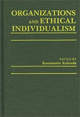Organizations and Ethical Individualism 9780275927608