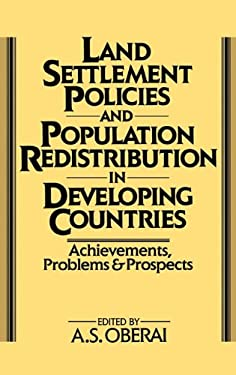 Land Settlement Policies and Population Redistribution in Developing Countries: Achievements, Problems and Prospects 9780275927998