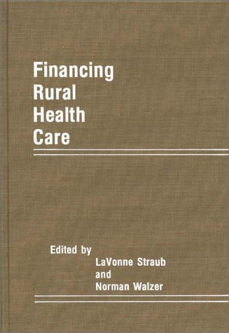 Financing Rural Health Care 9780275929008