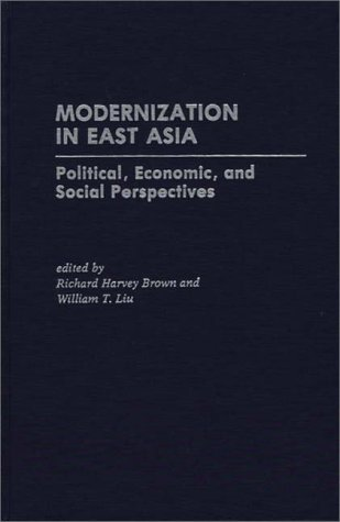 Modernization in East Asia: Political, Economic, and Social Perspectives 9780275932220