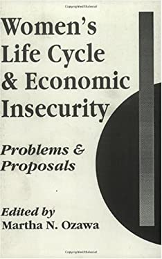 Women's Life Cycle and Economic Insecurity: Problems and Proposals 9780275933487