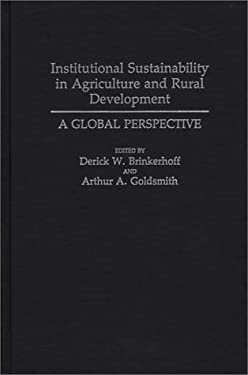 Institutional Sustainability in Agriculture and Rural Development: A Global Perspective 9780275933739
