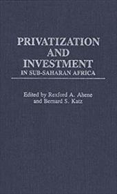 Privatization and Investment in Sub-Saharan Africa