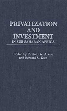 Privatization and Investment in Sub-Saharan Africa 9780275933746