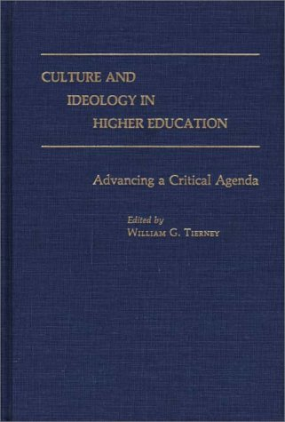 Culture and Ideology in Higher Education: Advancing a Critical Agenda 9780275934699