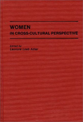 Women in Cross-Cultural Perspective 9780275936587