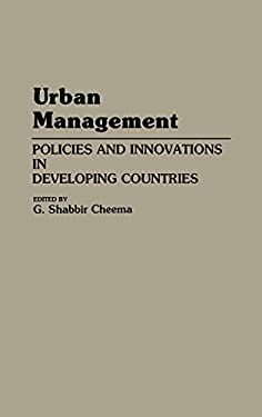 Urban Management: Policies and Innovations in Developing Countries 9780275940850