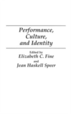 Performance, Culture, and Identity 9780275943059