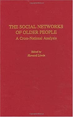 The Social Networks of Older People: A Cross-National Analysis 9780275953270