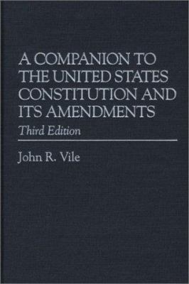 A Companion to the United States Constitution and Its Amendments, Third Edition - 3rd Edition