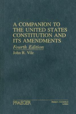 A Companion to the United States Constitution and Its Amendments 9780275989323
