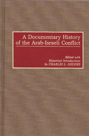 A Documentary History of the Arab-Israeli Conflict